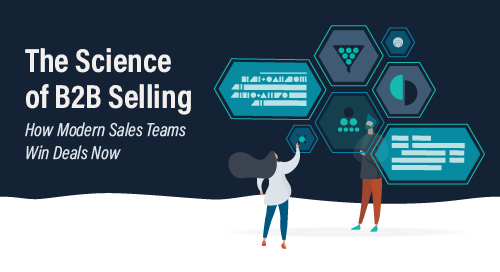 The Science of B2B Selling: How Modern Sales Teams Win Deals Now