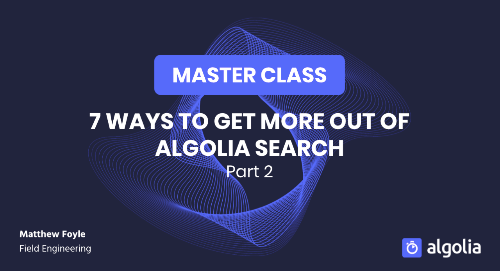 """illustration for: 'Master class: 7 ways to get more out of Algolia search - Part II'"""""""