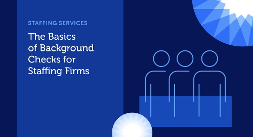 Background Screening Best Practices for Staffing Companies