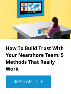 How To Build Trust With Your Nearshore Team: 5 Methods That Really Work