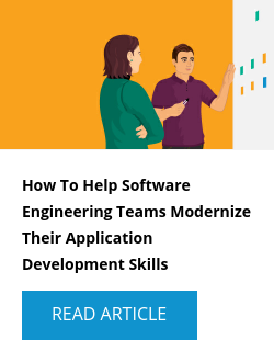 How to Help Software Engineering Teams Modernize Their Application Development Skills