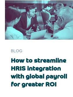 How to streamline HRIS integration with global payroll for greater ROI