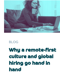Why a remote-first culture and global hiring go hand in hand
