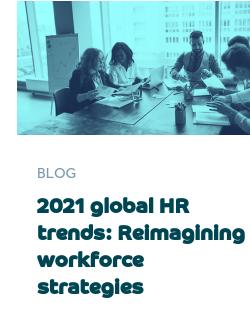 2021 global HR trends: Reimagining workforce strategies