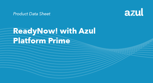 ReadyNow! with Azul Platform Prime
