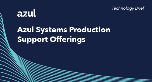 Azul Production Support Offerings: The best in the industry!