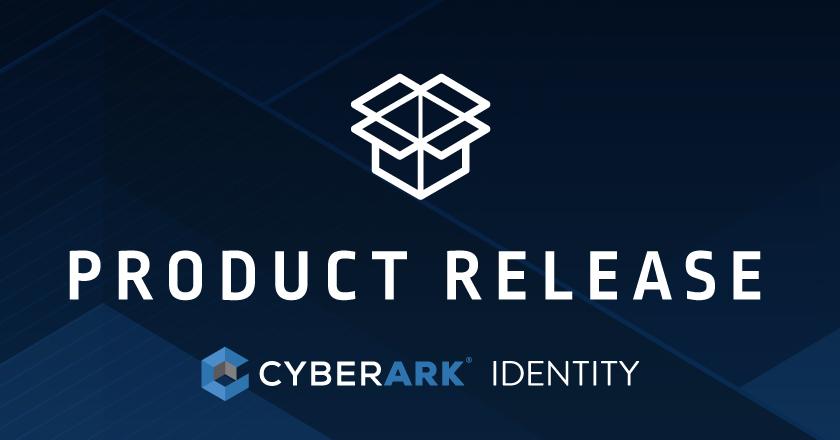 CyberArk Identity Product Release