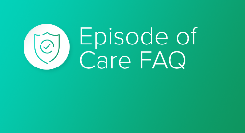 Episode of Care FAQ