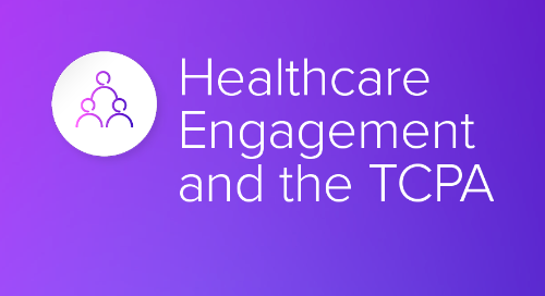 Healthcare Engagement and the TCPA