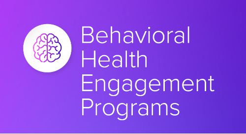 Behavioral Health Engagement Programs