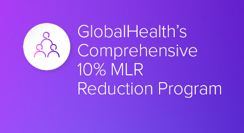 GlobalHealth's Comprehensive 10% MLR Reduction Program