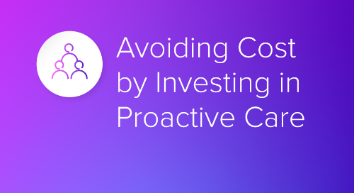 Avoiding Cost by Investing in Proactive Care