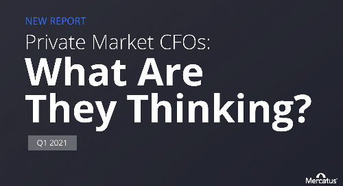 Private Market CFOs - What Are They Thinking - Q1 2021 Mercatus