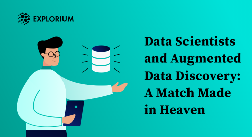 Data Scientists and Augmented Data Discovery: A Match Made in Heaven