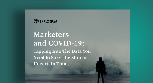 Marketers and COVID-19: Tapping Into The Data You Need to Steer The Ship in Uncertain Times