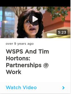 WSPS and Tim Hortons: Partnerships @ Work