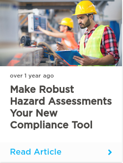 Make robust hazard assessments your new compliance tool