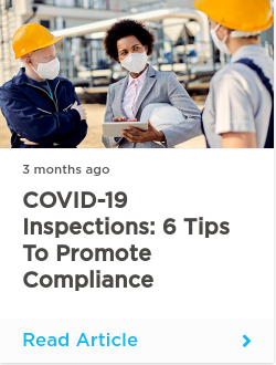 COVID-19 inspections: 6 tips to promote compliance