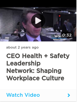 CEO Health + Safety Leadership Network: Shaping workplace culture