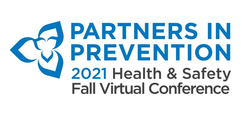 Save the Date: Partners in Prevention 2021 Health & Safety Fall Virtual Conferences - Southern and Northern Ontario