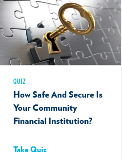 How Safe and Secure is Your Community Financial Institution?