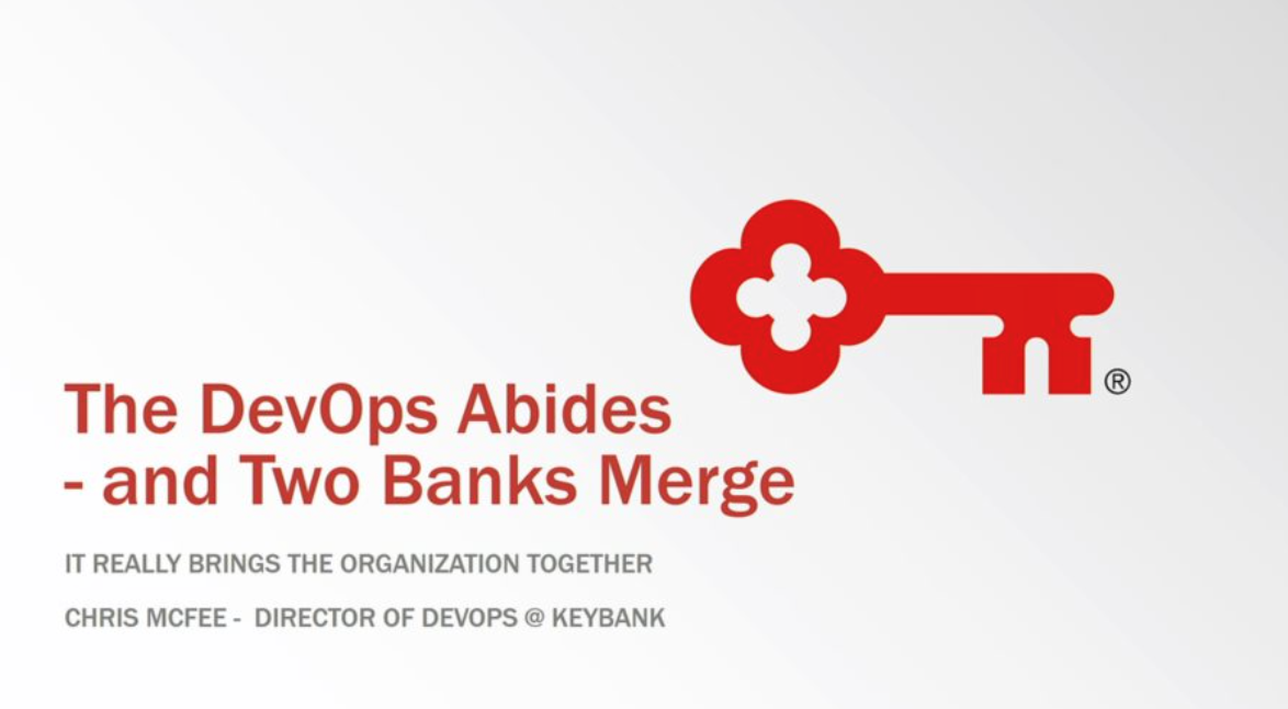 KeyBank Presentation: The DevOps Abides and Two Banks Merge