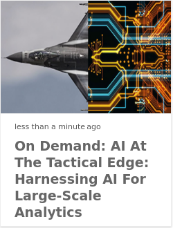 On Demand: AI at the Tactical Edge: Harnessing AI for large-scale analytics