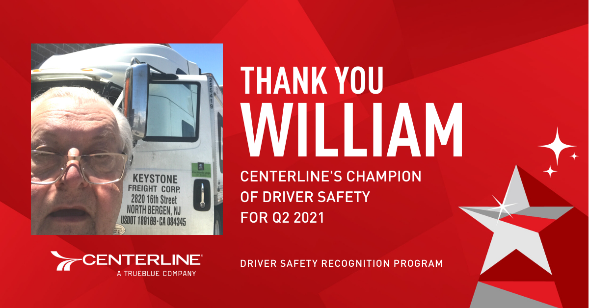 Our Q2 Safety Recognition truck driver winner William