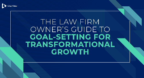The Law Firm Owner's Guide to Goal-Setting for Transformational Growth