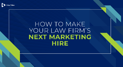 How to Make Your Law Firm's Next Marketing Hire