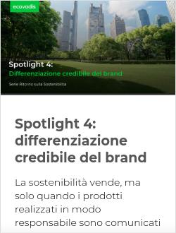 Spotlight 4: differenziazione credibile del brand