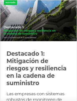 Destacado 1:  Mitigación de riesgos y resiliencia en la cadena de suministro