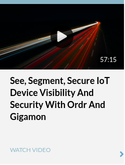 See, Segment, Secure  IoT Device Visibility and Security with Ordr and Gigamon