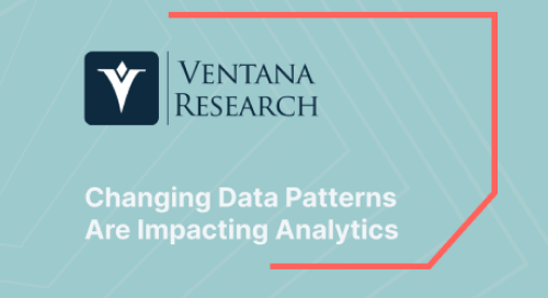 Ventana Research Viewpoint | Changing Data Patterns Are Impacting Analytics