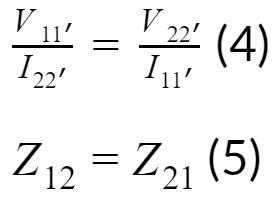 V11'I22'=V22'I11'(4), Z12=Z21(5)