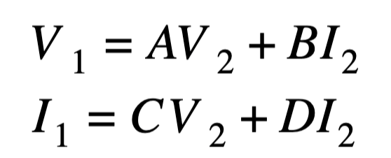 V1=AV2+BI2  I1=CV2+DI2