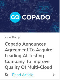 Copado Announces Agreement to Acquire Leading AI Testing Company to Improve Quality of Multi-cloud Digital Transformation Projects