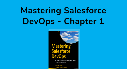 Mastering Salesforce DevOps - Chapter 1