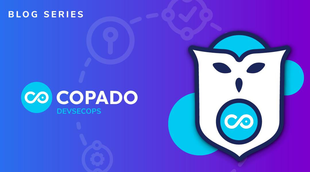 Copado DevSecOps - Blog Series