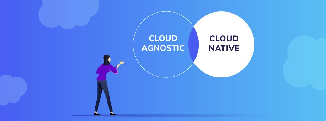Cloud Agnostic and Cloud Native - Copado