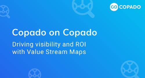 Copado on Copado: How to drive visibility + ROI with Value Stream Maps