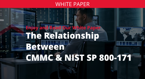 The Relationship Between CMMC and NIST SP 800_171 White Paper