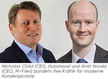 Nicholas Child (CEO, Hubshare) und Antti Nivala (CEO, M-Files) bündeln ihre Kräfte für moderne Kundenportale