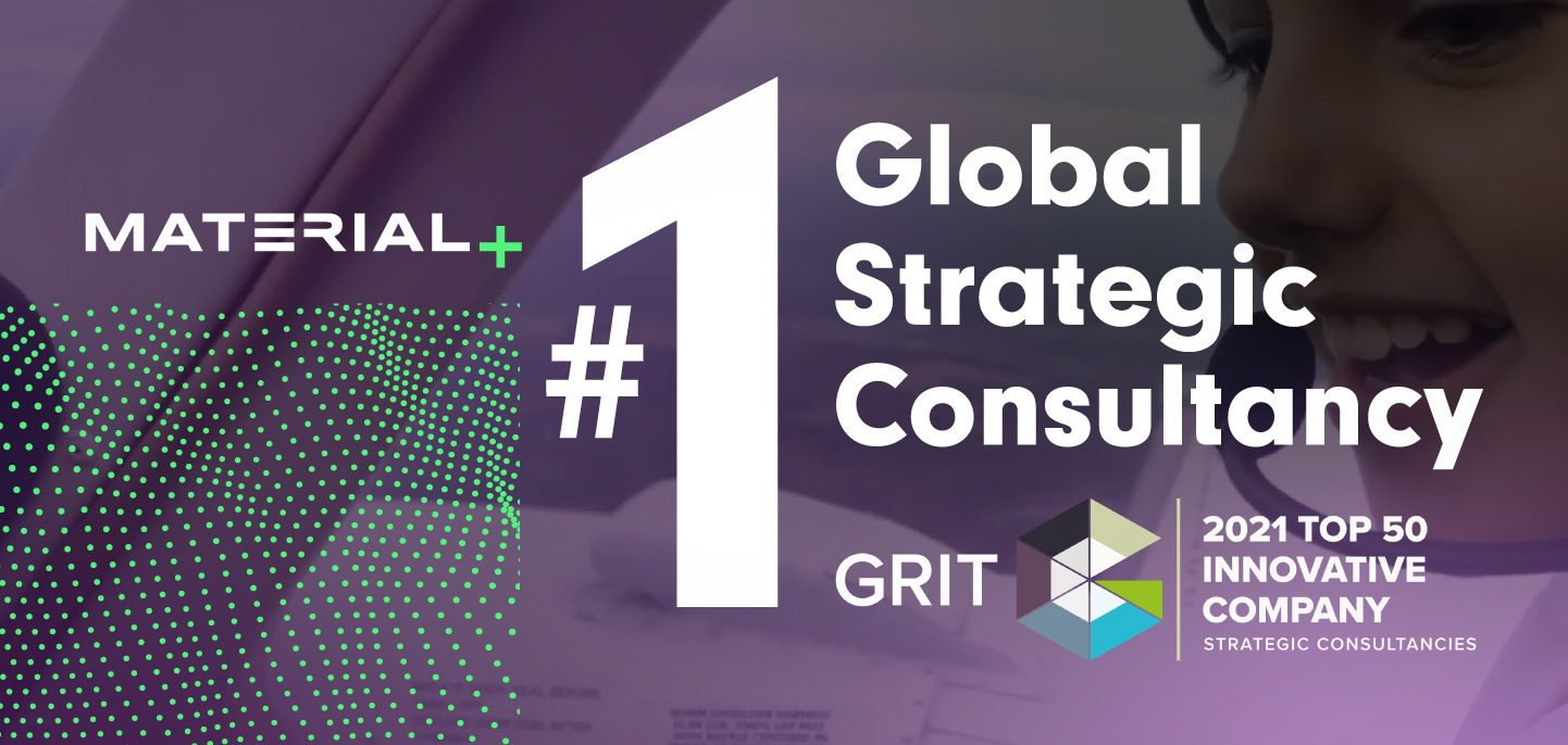 Material has ranked #1 in the Strategic Consultancy category of the 2021 GRIT Report, GreenBook's annual list of the most innovative research firms in the world.