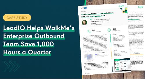 LeadIQ Helps WalkMe's Enterprise Outbound Team Save 1,000 Hours a Quarter