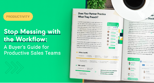 Stop Messing with The Workflow: A Buyers Guide to Productive Sales Teams