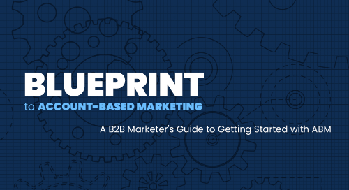 Blueprint to Account-Based Marketing