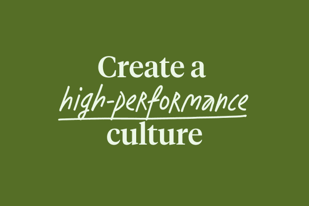 Create a high-performance culture