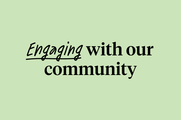 Engaging with our Community