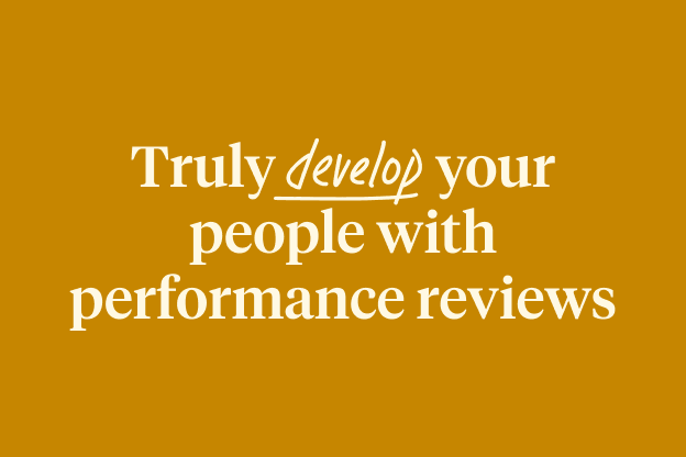 Truly Develop Your People With Performance Reviews Goal Tracking Continuous Development And 360s